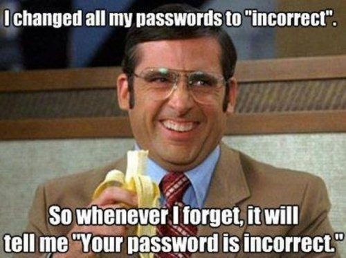 0_1507425713886_i-changed-all-my-password-to-incorrect-198869.jpg